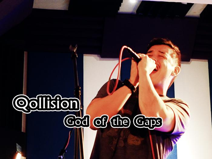 God of theGaps-Qollision@BigBigVoice現場版本