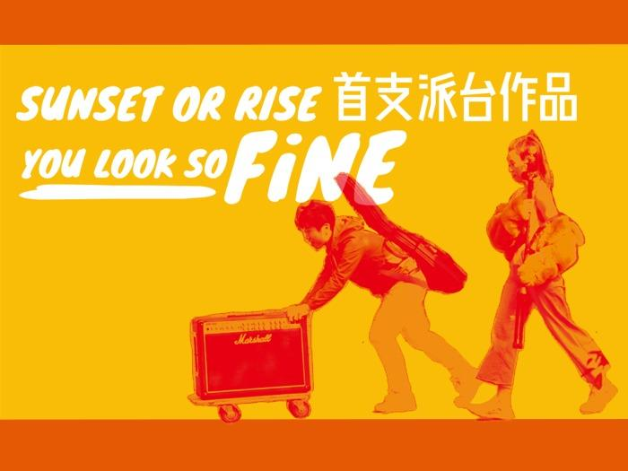 You Look So Fine - SUNSET OR RISE